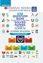 OSWAAL ICSE QUESTION BANK CHAPTERWISE & TOPICWISE SOLVED PAPERS, ECONOMICS APPLICATIONS, CLASS 10 (REDUCED SYLLABUS) (FOR 2021 EXAM)