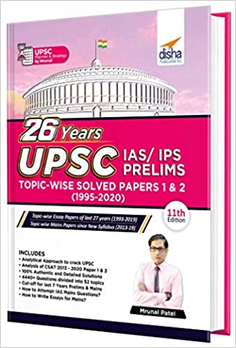 26 Years UPSC IAS/ IPS Prelims Topic-wise Solved Papers 1 & 2 (1995 - 2020) 11th Edition