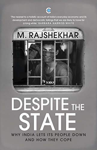 Despite the State : Why India Lets Its People Down and How They Cope