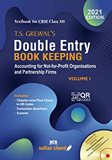T.S. Grewal's Double Entry Book Keeping: Accounting for Not-for-Profit Organizations and Partnership Firms -( Vol. 1) Textbook for CBSE Class 12 (2021-22 Session)