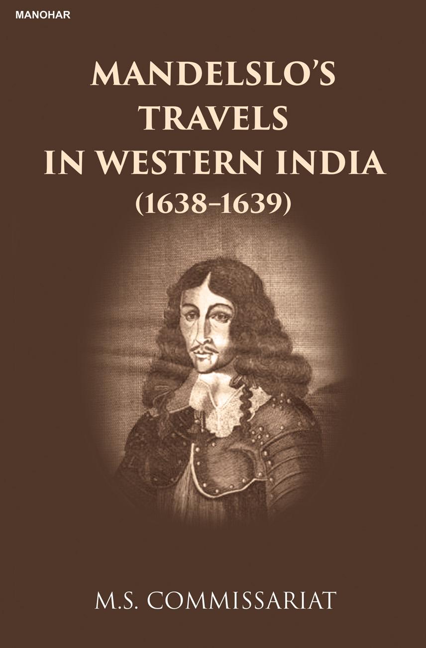Mandelslo's Travels in Western India ( 1638-1639 )