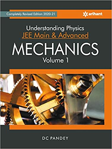 UNDERSTANDING PHYSICS FOR JEE MAIN AND ADVANCED MECHANICS PART 1 2020