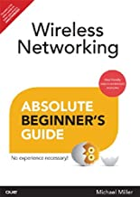 WIRELESS NETWORKING: ABSOLUTE BEGINNER'S