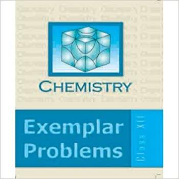 CHEMISTRY EXEMPLAR PROBLEMS CLASS XII NCERT