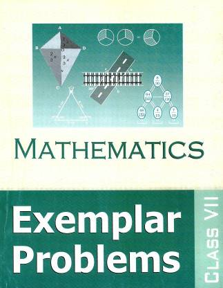 MATHEMATICS EXEMPLAR PROBLEMS CLASS - VII