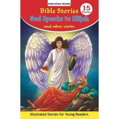 BIBLE STORIES GOD SPEAKS TO ELIJAH AND OTHER STORIES