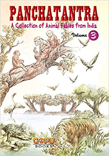PANCHATANTRA : A COLLECTION OF ANIMAL FABLES FROM INDIA(VOLUME - 3)