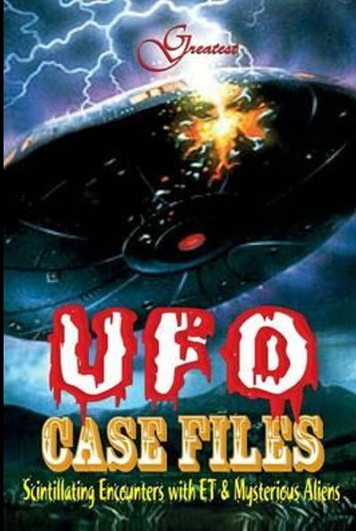 Greatest UFO Case Files (Scintillating Encounters with ET & Mysterious Aliens)