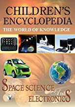 CHILDREN'S ENCYCLOPEDIA - SPACE SCIENCE AND ELECTRONICS: THE WORLD OF KNOWLEDGE