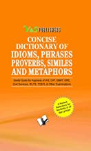 Concise Dictionary Of Idioms, Phrases, Proverbs, Similes and Metaphors
