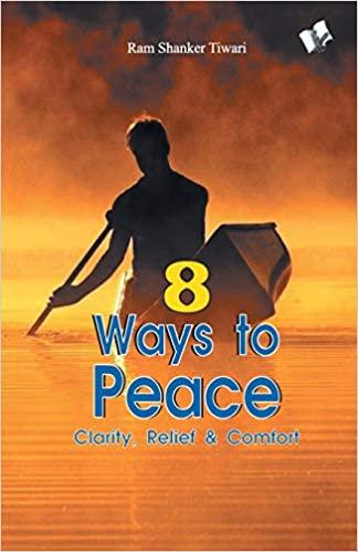8 ways to peace: Clarity, Relief & Comfort