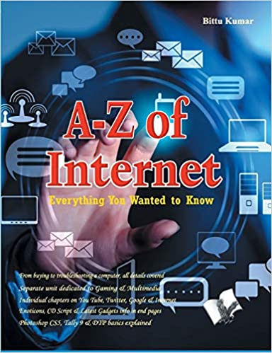 A To Z of Internet: Everything You Wanted to Know