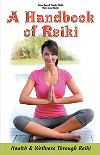 A Handbook of Reiki: Health & Wellness Through Reiki
