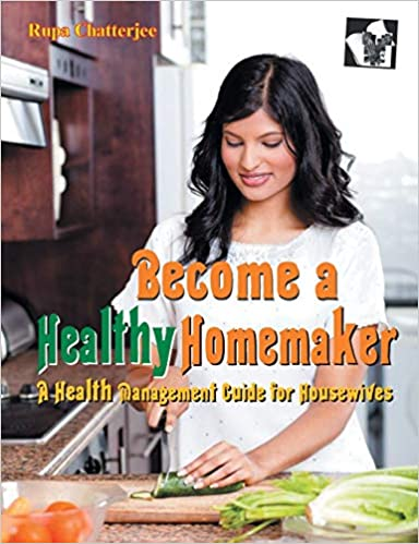 BECOME A HEALTHY HOMEMAKER: A HEALTH MANAGEMENT FOR HOUSEWIVES