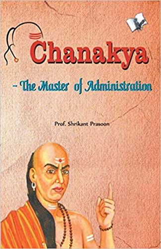 Chanakya: The Master of Administration