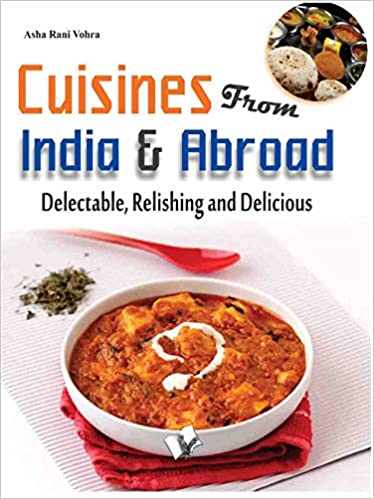 CUISINES FROM INDIA & ABROAD