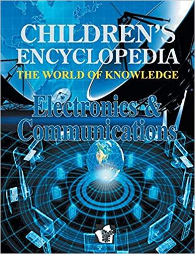 Children's Encyclopedia: Electronics & Communications