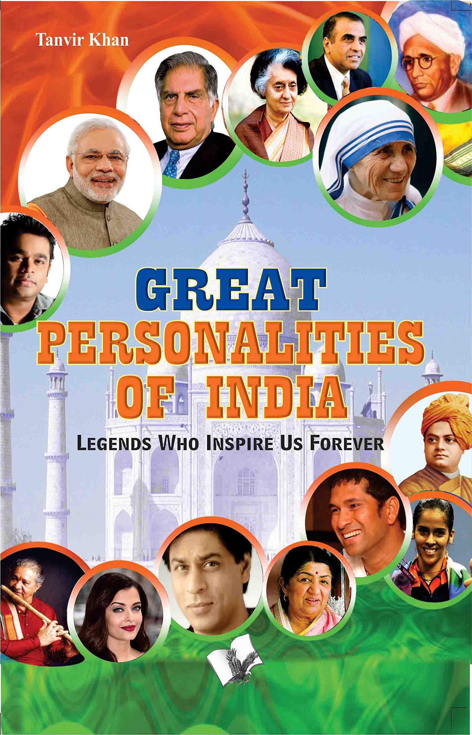 GREAT PERSONALATIES OF INDIA: LEGENDS WHO INSPIRE US FOREVER