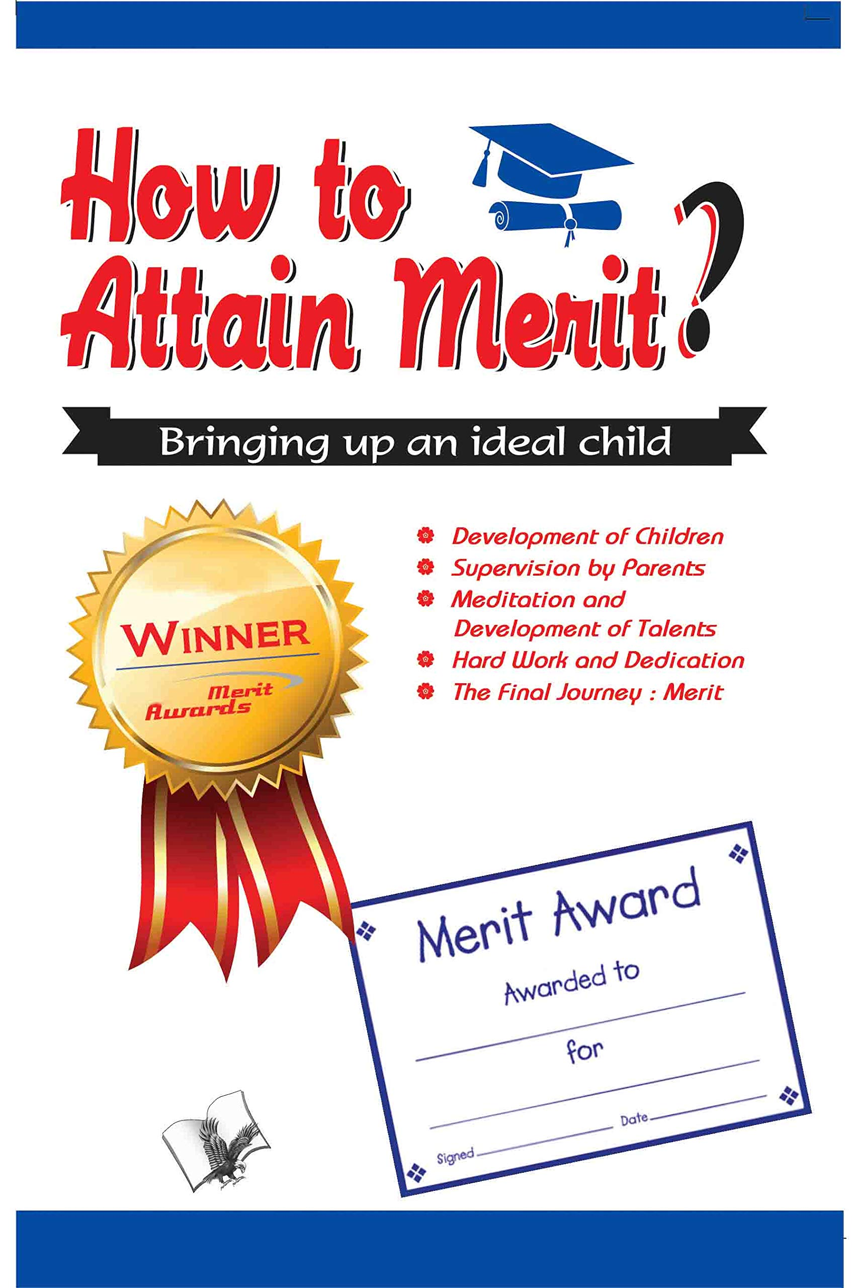 HOW TO ATTAIN MERIT: BRINGING UP AN IDEAL CHILD