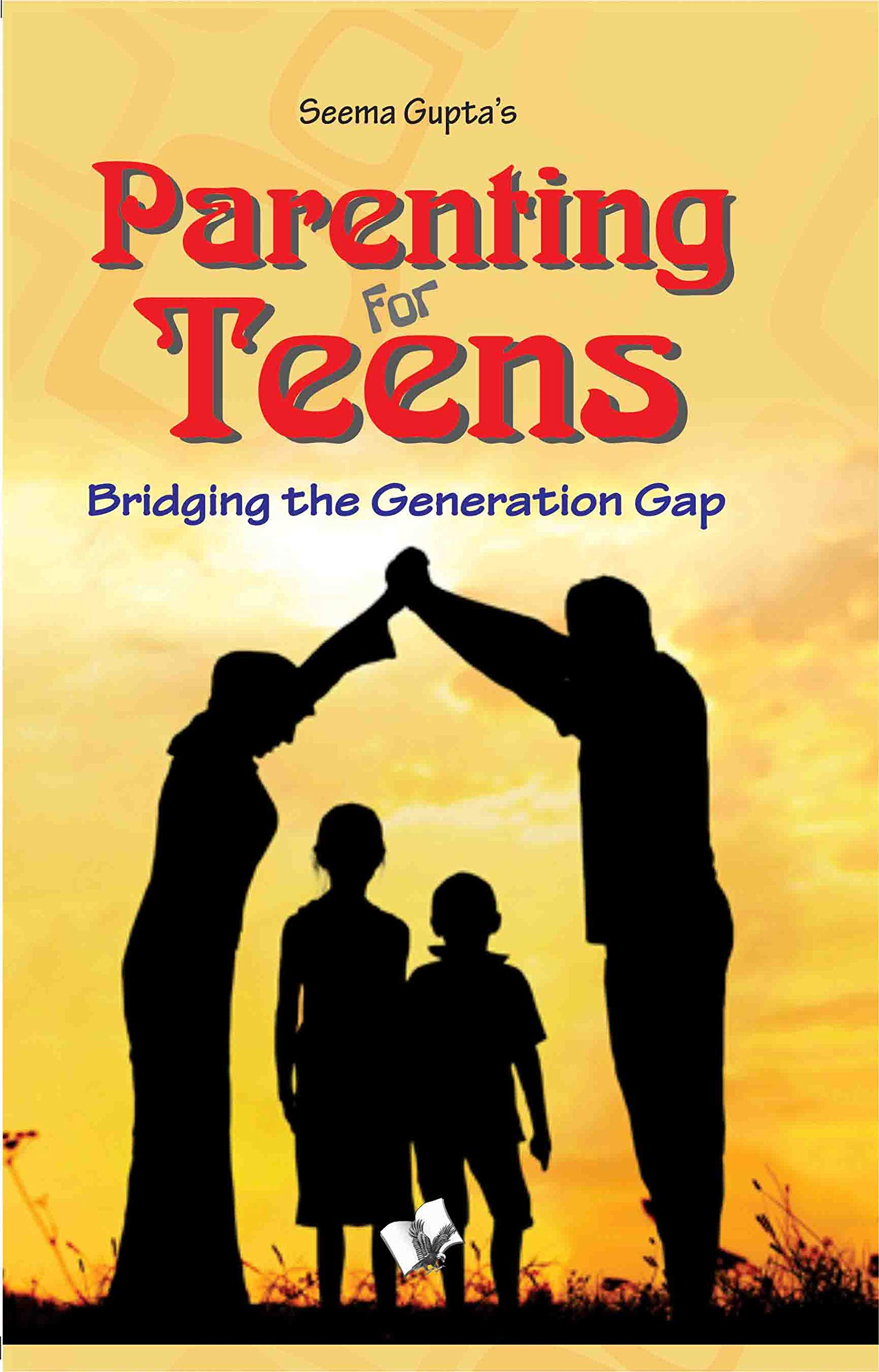PARENTING FOR TEENS: BRIDGING THE GAP IN THINKING BETWEEN TWO GENERATIONS