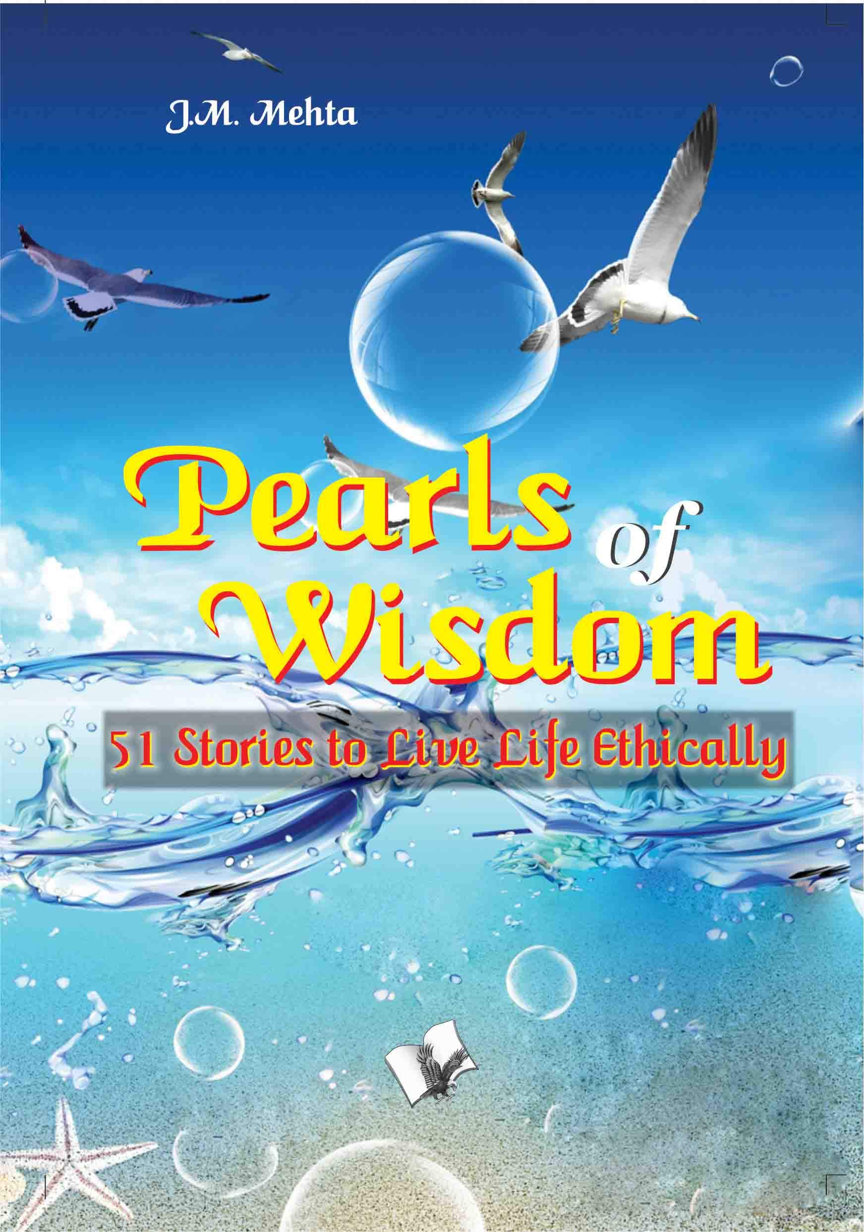 PEARLS OF WISDOM: 51 STORIES TO LIVE LIFE ETHICALLY