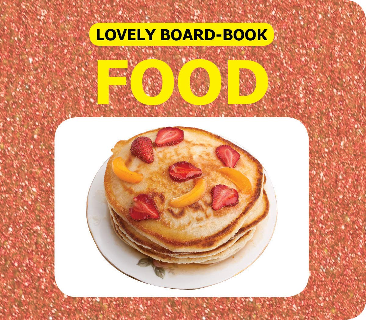 LOVELY BOARD BOOKS - FOOD