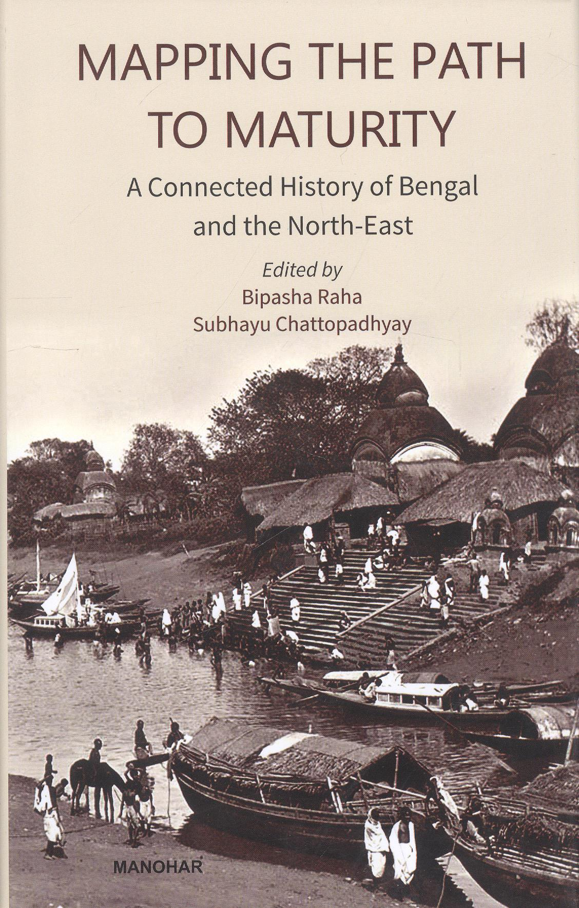 Mapping The Path To Maturity: A Connected History of Bengal and the North-East