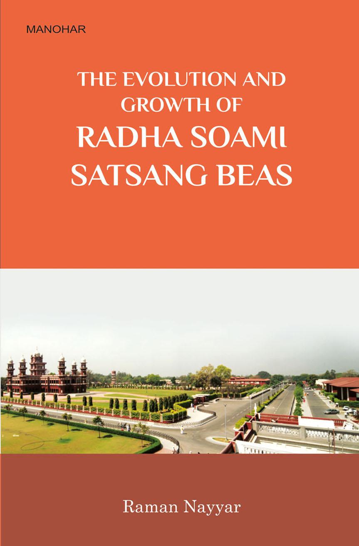 The Evolution and Growth of Radha Soami Satsang Beas