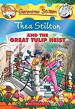 THEA STILTON: THEA STILTON AND THE GREAT TULIP HEIST