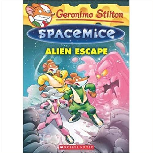 GERONIMO STILTON - SPACEMICE#01: ALIEN ESCAPE