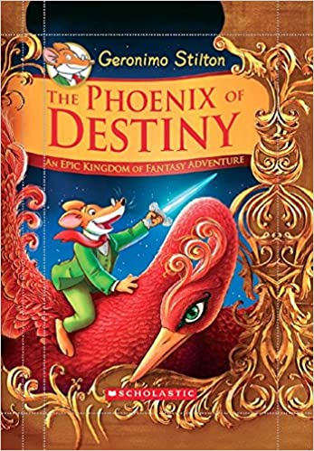 GERONIMO STILTON AND THE KINGDOM OF FANTASY: THE PHOENIX OF DESTINY