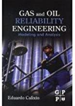 Gas And Oil Reliability Engineering : Modeling And Analysis