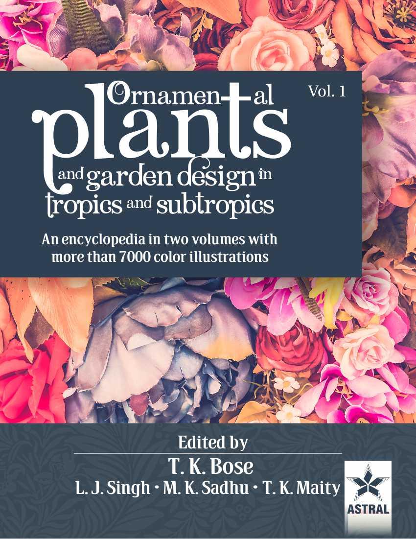Ornamental Plants and Garden Design in Tropics and Subtropics 2 Vols.