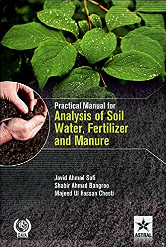 Practical Manual For Analysis Of Soil Water Fertilizer And Manure