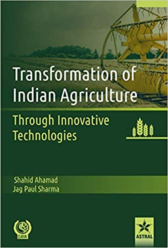 Transformation of Indian Agriculture: Through Innovative Technologies