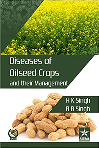 Diseases Of Oilseed Crops And Their Management
