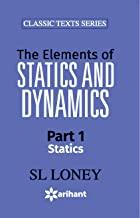 ELEMENTS OF STATISTICS & DYNAMICS PART-I STATICS,THE