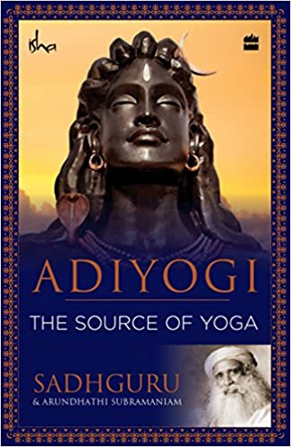 Adiyogi : The Source of Yoga
