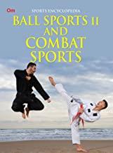 Encyclopedia: Ball Sports 2 and Combat Sports (Sports Encyclopedia)