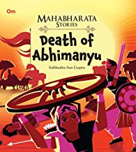 MAHABHARATA STORIES: DEATH OF ABHIMANYU (MAHABHARATA STORIES FOR CHILDREN)