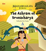 MAHABHARATA STORIES: THE ASHRAM OF DRONACHARYA (MAHABHARATA STORIES FOR CHILDREN)