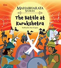 MAHABHARATA STORIES: THE BATTLE AT KURUKSHETRA (MAHABHARATA STORIES FOR CHILDREN)