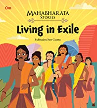 MAHABHARATA STORIES: LIVING IN EXILE (MAHABHARATA STORIES FOR CHILDREN)