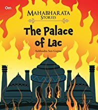 MAHABHARATA STORIES: THE PALACE OF LAC (MAHABHARATA STORIES FOR CHILDREN)