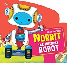 Cutout Board Book Robo World : Norbit The Friendly Robot
