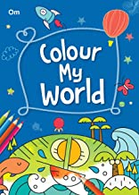Colouring book for kids : Colour My World, 256 pages of fun