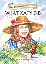What Katy Did : Illustrated abridged Classics (Om Illustrated Classics)