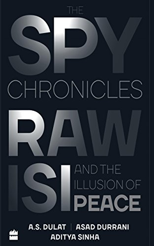 The Spy Chronicles Raw ISI And The Illusions of Peace