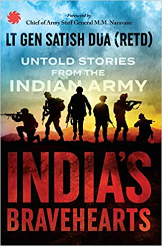 India's Bravehearts : Untold Stories from the Indian Army