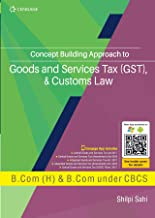 Concept Building Approach To Goods And Services Tax (gst) & Customs Law